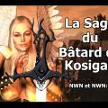 Bâtard de Kosigan Saga intégrale NWN Nwn:EE